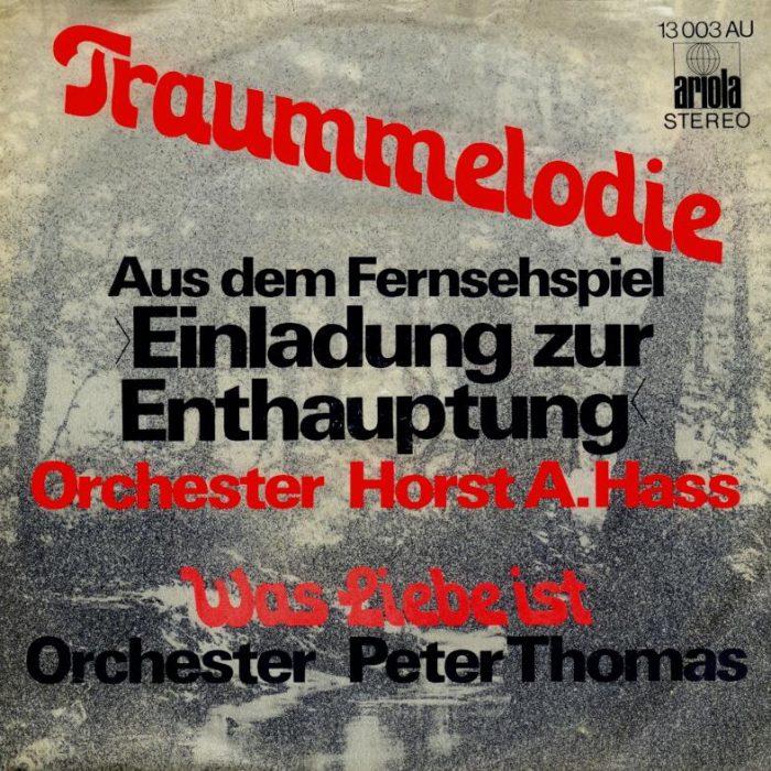 """Traummelodie (aus dem Fernsehspiel """"Einladung zur Enthauptung"""") / Was Liebe ist (B-Seite)"""